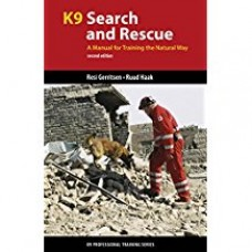 K9 Search and Rescue - A Manual for Training the Natural Way
