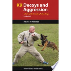 Decoys and Aggression: A Police K9 Training Manual