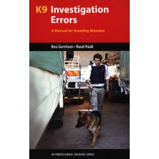 K9 INVESTIGATION ERRORS AND HOW TO AVOID THEM (K9 PROFESSIONAL TRAINING SERIES)